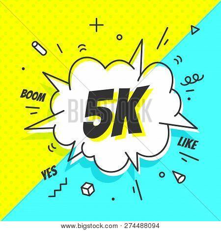 5k Followers, Speech Bubble. Banner, Speech Bubble, Sticker Concept,