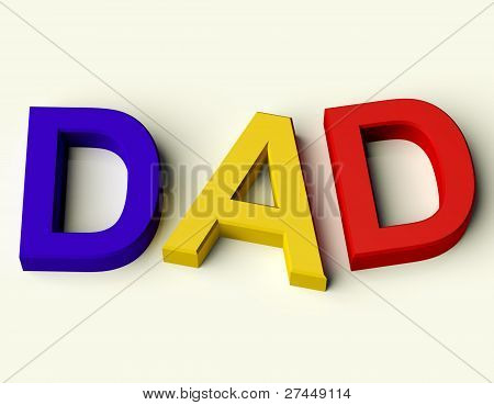 Kids Letters Spelling Dad As Symbol for Fatherhood And Parenting