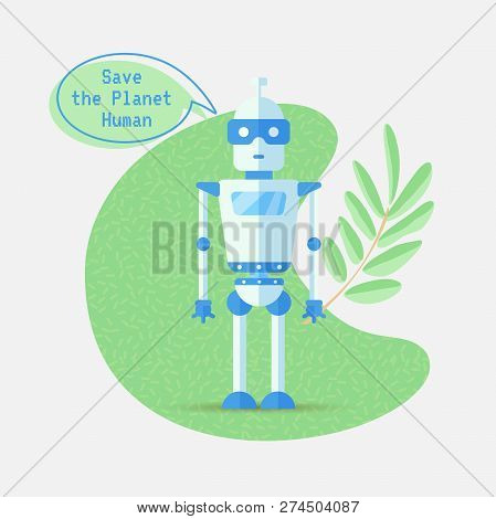 Save The Planet Cartoon Vector Concept With Robot, Ai And Green Branch Of Leaves. Robot And Nature C