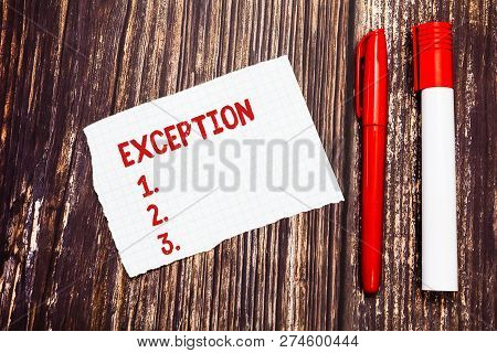 Handwriting text Exception. Concept meaning demonstrating or thing that is excluded from general statement or rule Blank Torn Index sized Graph Paper Two Pens for Writing on Wood Surface. poster