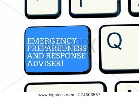 Text Sign Showing Emergency Preparedness And Response Adviser. Conceptual Photo Be Prepared For Emer