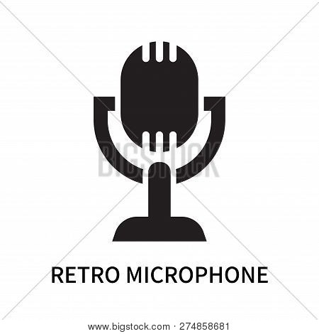 Retro Microphone Icon Isolated On White Background. Retro Microphone Icon Simple Sign. Retro Microph