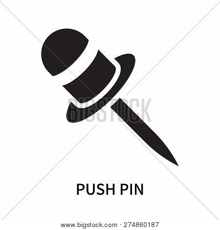 Push Pin Icon Isolated On White Background. Push Pin Icon Simple Sign. Push Pin Icon Trendy And Mode
