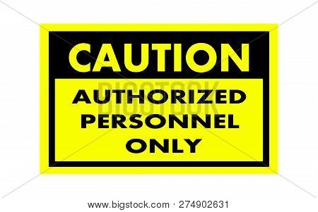 Caution Authorized Personnel Only Plate Ttention Sticker