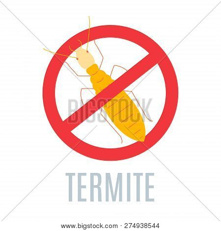 Stop Termite Sign. Anti Pest Icon With An Insect Silhouette. Red Prohibition Warning Symbol. Perfect