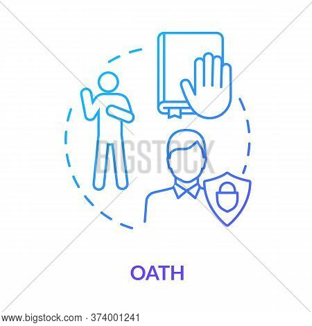 Oath Blue Concept Icon. Affirmation In Court. Making Pledge On Book. Courthouse Legislation. Witness