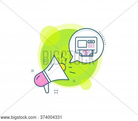 Money Withdraw Sign. Megaphone Promotion Complex Icon. Atm Line Icon. Payment Machine Symbol. Busine