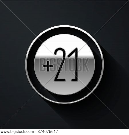 Silver Alcohol 21 Plus Icon Isolated On Black Background. Prohibiting Alcohol Beverages. Long Shadow