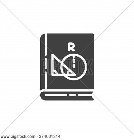 Geometry Book Vector Icon. Filled Flat Sign For Mobile Concept And Web Design. Algebra Book Glyph Ic