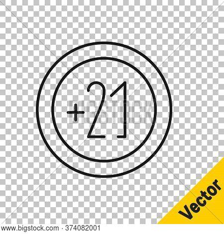 Black Line Alcohol 21 Plus Icon Isolated On Transparent Background. Prohibiting Alcohol Beverages. V