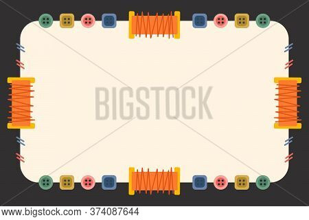 Sewing Coupon Template Flat Vector Illustration. Rectangle Frame With Threads, Buttons And Place For