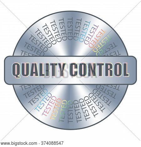 Quality Control Round Hologram Sticker. Vector Badge, Icon, Sign For Product Quality Control Assuran