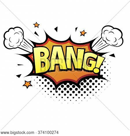 Comic Lettering Bang. Comic Speech Bubble With Emotional Text Bang. Vector Bright Dynamic Cartoon Il