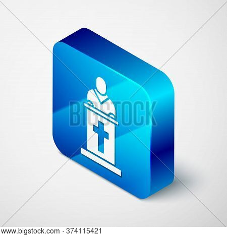 Isometric Church Pastor Preaching Icon Isolated On Grey Background. Blue Square Button. Vector Illus