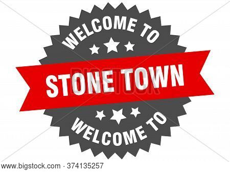 Stone Town Sign. Welcome To Stone Town Red Sticker