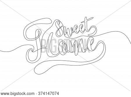 Single Continuous Line Drawing Of Motivational And Inspirational Lettering Typography Quote - Home S