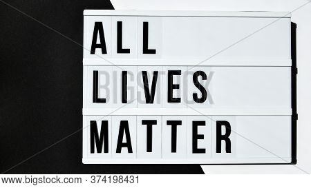 All Lives Matter Text On A Black And White Background. Freedom Of Speech Vintage Retro Quote Board.