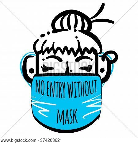 Stock Vector Illustration Of Female Character In Medical Mask. No Entry Without Face Mask. Passage O