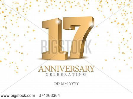 Anniversary 17. Gold 3d Numbers. Poster Template For Celebrating 17th Anniversary Event Party. Vecto
