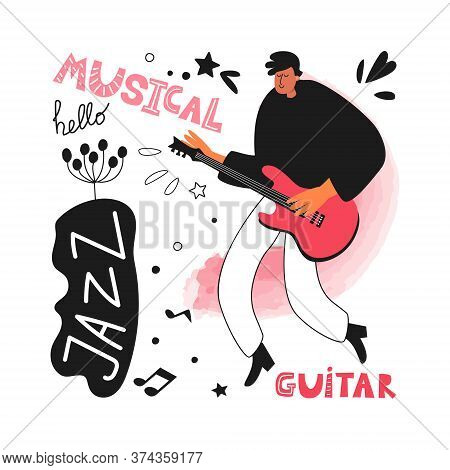 A Jazz Band Guitarist Plays The Guitar. Jazz Instrument Guitar. Vector Jazz Poster. Performance Of T
