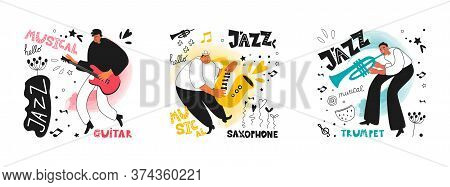 Set Of Jazz People. Musicians Play Guitar, Trumpet And Saxophone. Inscriptions And Phrases In The Ja