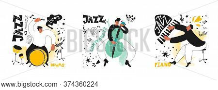 Set Of Jazz People. Musicians Play Drums, Piano And Double Bass. Inscriptions And Phrases In The Jaz