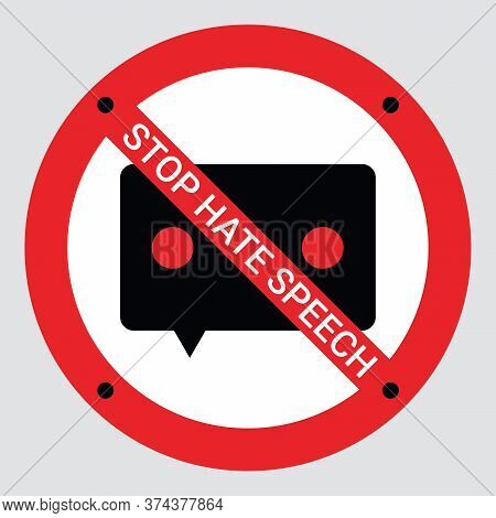 Prohibition Sign Of Stop Hate Speech. Protest Symbol. Isolated Icon Of Stop Social Negative Word Con