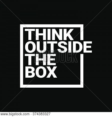 Think Outside The Box Typography Quotes Vector