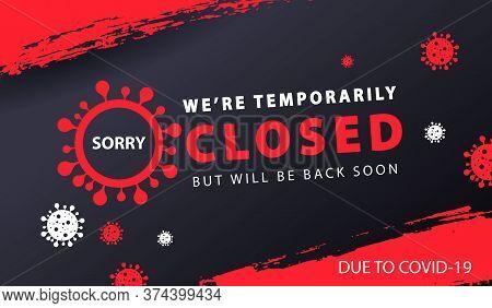 Coronavirus Covid-19 Temporarily Closed Background Banner Vector Design Illustration
