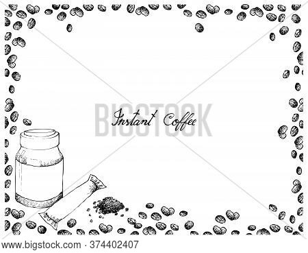 Illustration Hand Drawn Sketch Of Instant Coffee Or Coffee Powder With Beans Isolated On White Backg