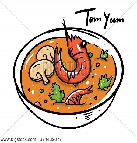 Tom Yum With Shrimp. Cartoon Vector Illustration. Isolated On White Background.