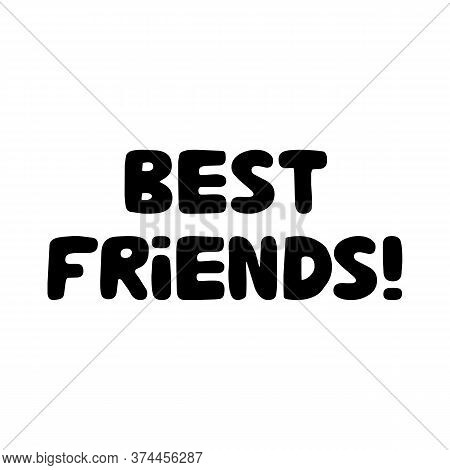 Best Friends. Cute Hand Drawn Bauble Lettering. Isolated On White Background. Vector Stock Illustrat