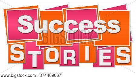 Success Stories Text Written Over Pink Orange Background.