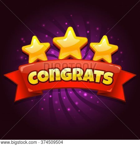 Congratulations Game Screen. Golden Congrats Sign With Three Gold Stars, Casual Games Level Up Achie