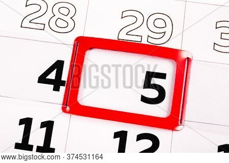 The Number 5 On The Calendar Is Highlighted In Red Color. The Fifth Memorable Day Of The Month. Clos