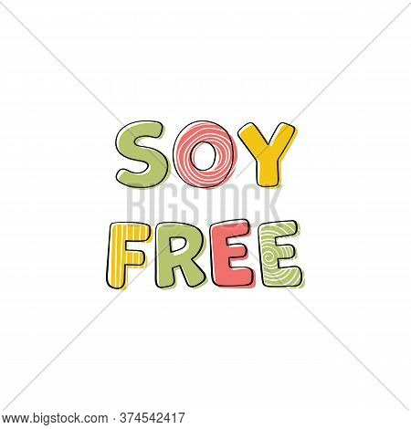 Soy Free Products Print Design Lettering Template.