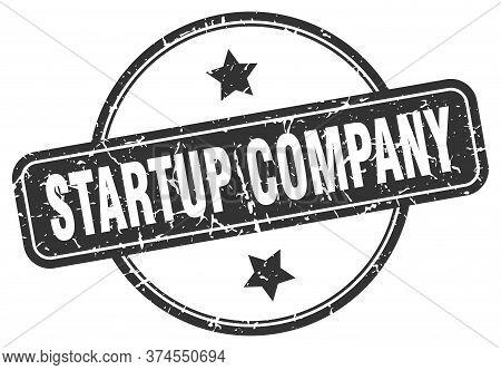Startup Company Stamp. Startup Company Round Vintage Grunge Sign. Startup Company