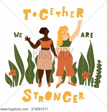 Together We Are Stronger Lettering. Vector Illustration Of Happy Women Holding Hands Together In The
