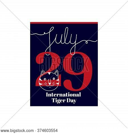 Calendar Sheet, Vector Illustration On The Theme Of International Tiger Day On July 29. Decorated Wi
