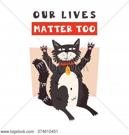 Black Cat Sitting. Animal Rights. All Lives Matter. Active Social Position. No Cruelty. Peace. Flat