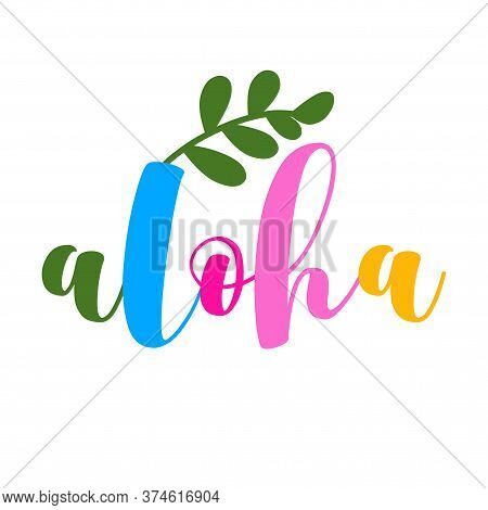 Aloha - Funny Typography Quote With Palm Leaf In Vector Eps. Good For T-shirt, Mug, Scrap Booking, G