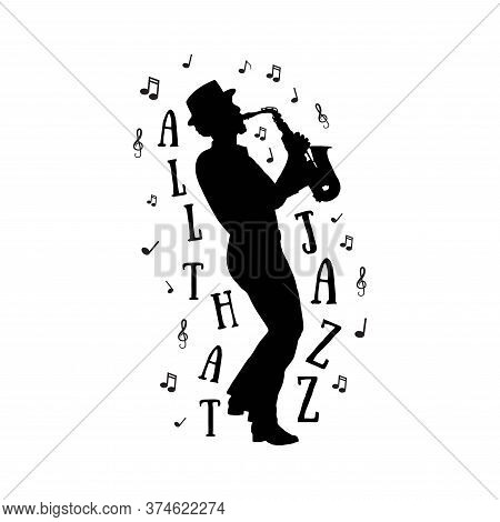 All That Jazz. Quote With Silhouette Of Jazz Saxophone Player And Notes