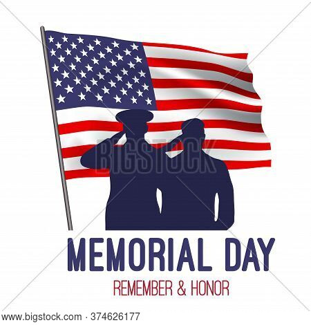 Memorial Day. Vector Banner With American Flag And Soldiers. Remember & Honor. Usa Patriotic Illustr