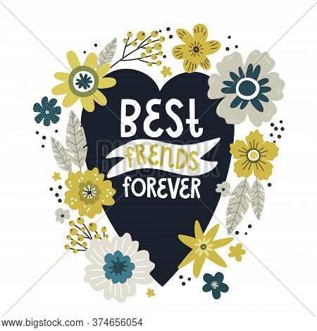 Blue Heart And Flowers Lettering The Words Best Friends Forever, Vector Drawing Greeting Card Templa