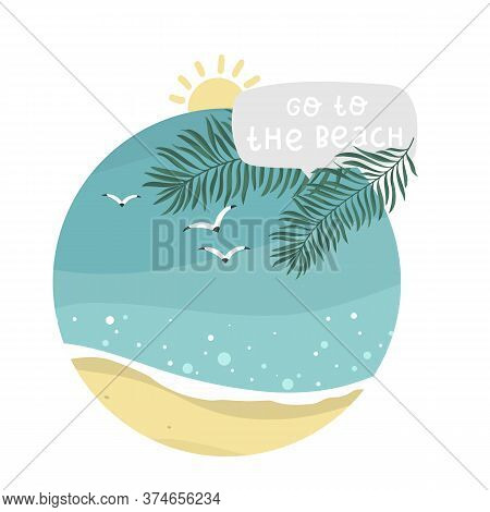 Welcome To The Beach Sun And Palm, Lettering Hand Drawing Calligraphy, Vector