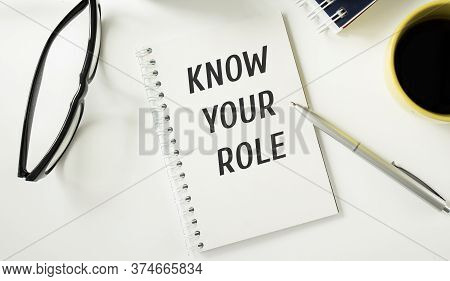 Text Sign Showing Know Your Role. Conceptual Photo End Acting Outside Who You Actually Are Play Your