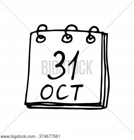 Calendar Hand Drawn In Doodle Style. October 31. Halloween, Day, Date. Icon, Sticker, Element