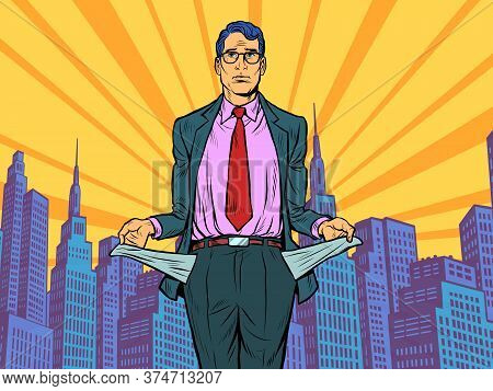 Bankrupt Businessman. A Man Without Money. Pop Art Retro Vector Illustration Kitsch Vintage 50s 60s