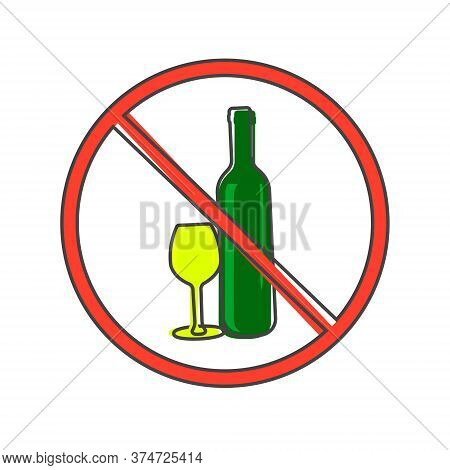 Prohibition Drinking Alcoholic Beverages Vector Icon. Prohibiting Icon Of Alcohol Cartoon Style On W