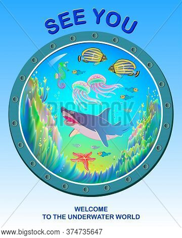 Welcome To The Underwater World. Poster For Visiting Aquarium Or Diving Club. Beautiful View From Th